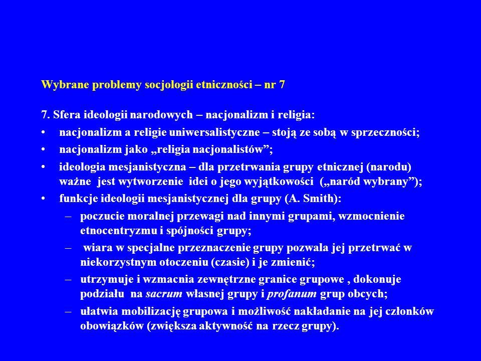Wybrane problemy socjologii etniczności – nr 7 7. Sfera ideologii narodowych – nacjonalizm i religia: nacjonalizm a religie uniwersalistyczne – stoją