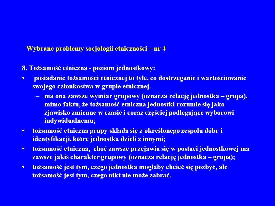 Wybrane problemy socjologii etniczności – nr 4 8.