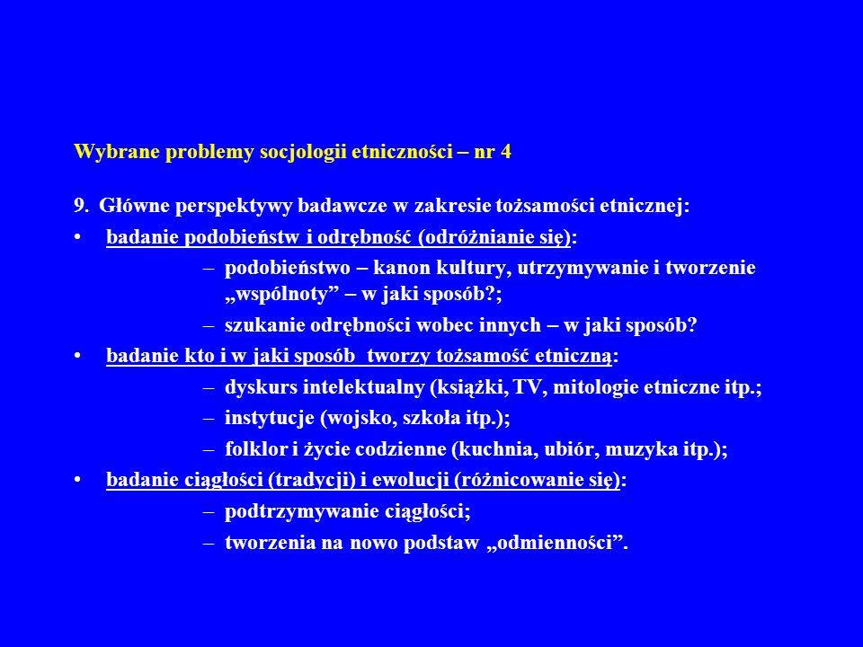 Wybrane problemy socjologii etniczności – nr 4 9.