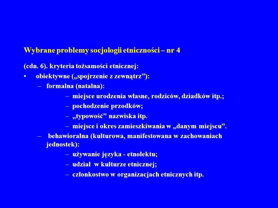 Wybrane problemy socjologii etniczności – nr 4 (cdn.
