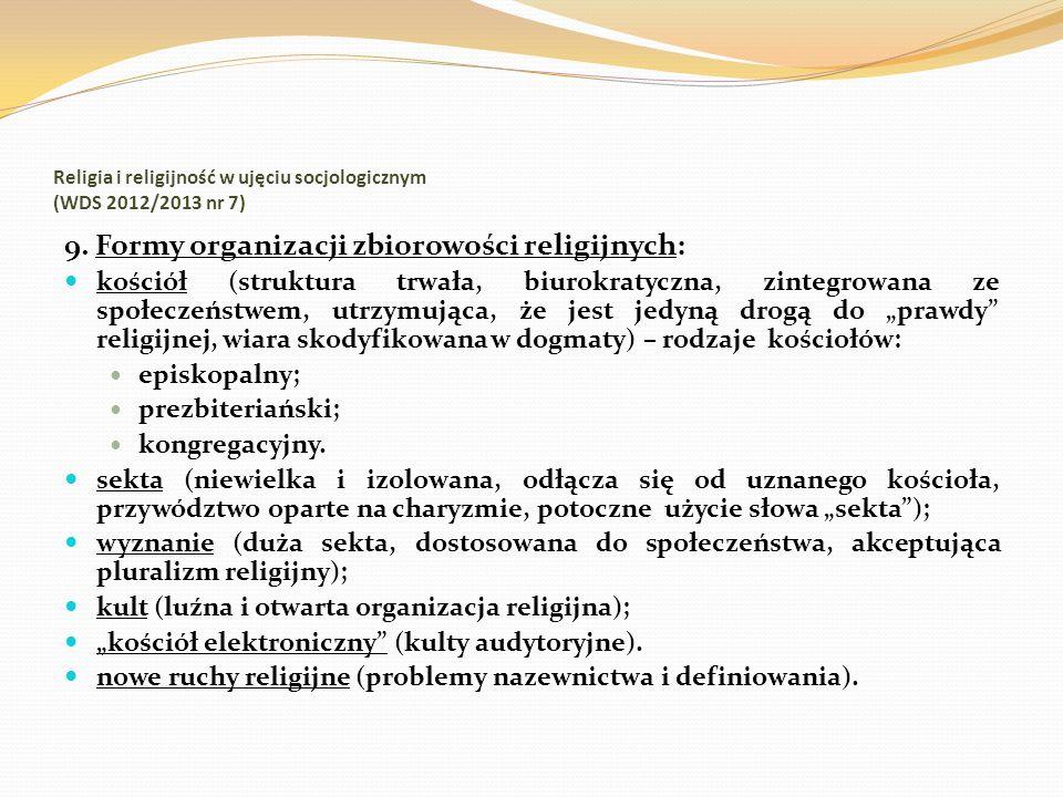 Religia i religijność w ujęciu socjologicznym (WDS 2012/2013 nr 7) 9. Formy organizacji zbiorowości religijnych: kościół (struktura trwała, biurokraty