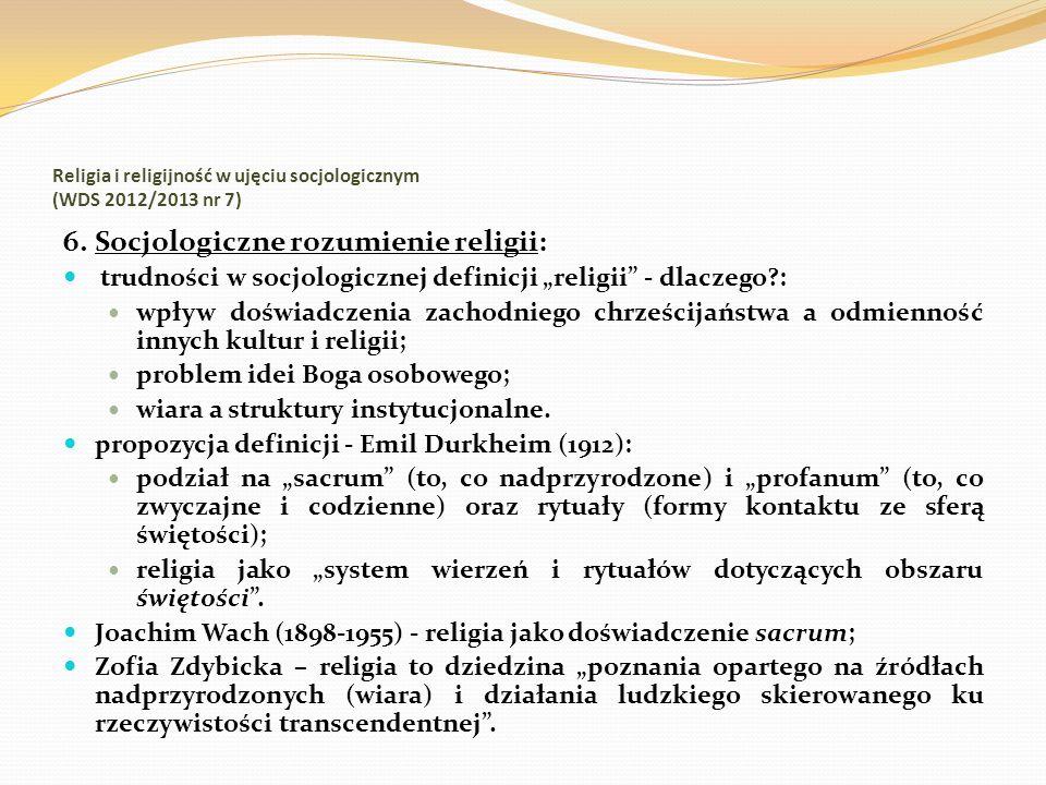 Religia i religijność w ujęciu socjologicznym (WDS 2012/2013 nr 7) 6. Socjologiczne rozumienie religii: trudności w socjologicznej definicji religii -