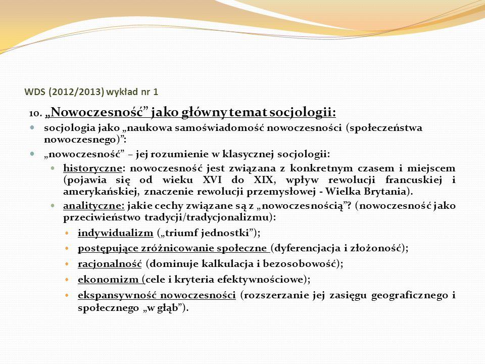 WDS (2012/2013) wykład nr 1 10.Nowoczesność jako główny temat socjologii: socjologia jako naukowa samoświadomość nowoczesności (społeczeństwa nowoczes