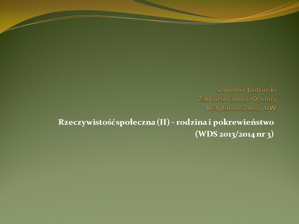 Rzeczywistość społeczna (II) - rodzina i pokrewieństwo (WDS 2013/2014 nr 3)