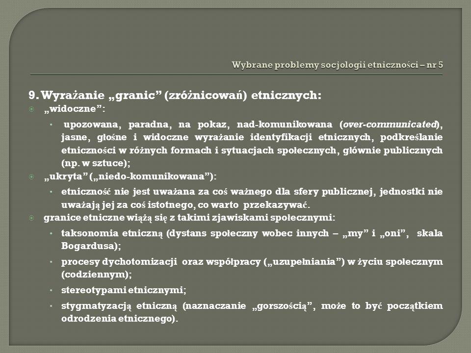 10.CZYNNIKI ZWI Ę KSZAJ Ą CE WIDOCZNO ŚĆ RÓ Ż NIC - GRANICE ETNICZNYCH 10A.