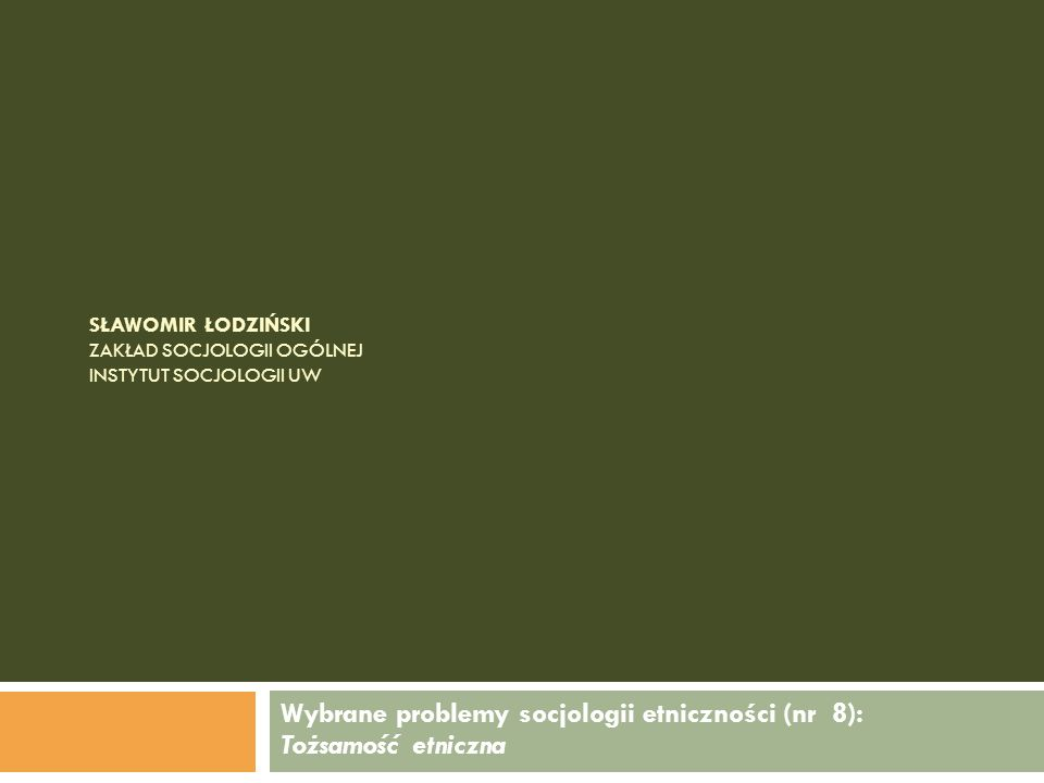 Wybrane problemy socjologii etniczności – nr 8 1.