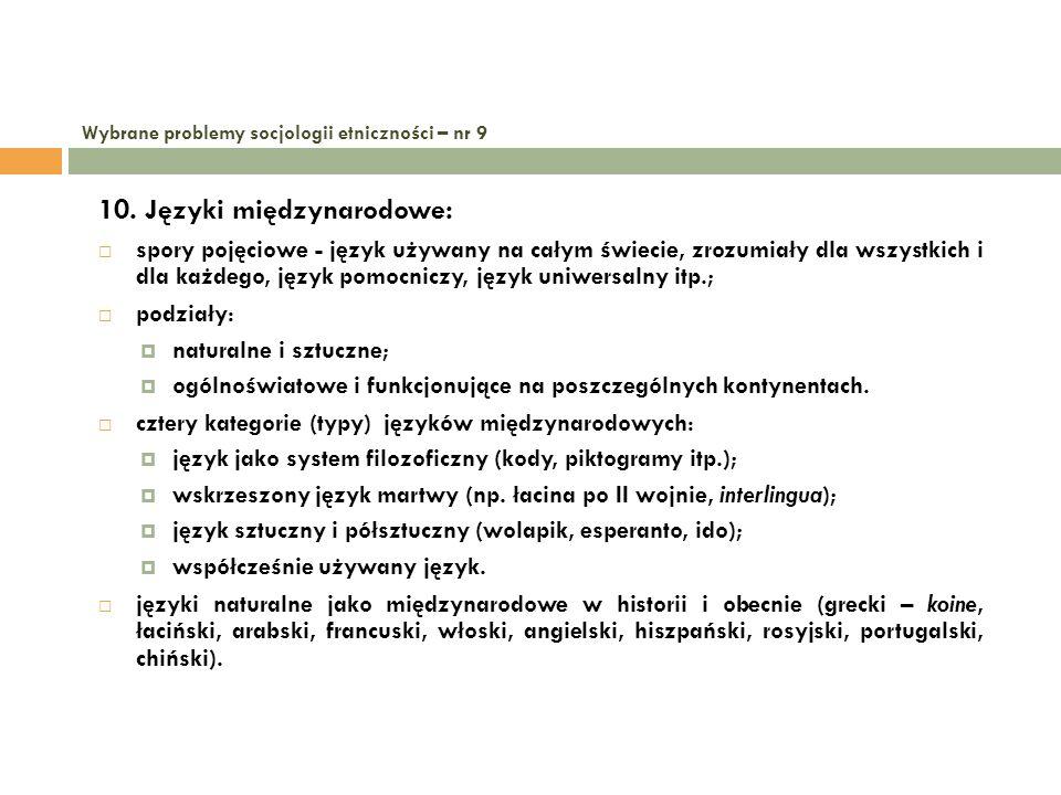 Wybrane problemy socjologii etniczności – nr 9 10. Języki międzynarodowe: spory pojęciowe - język używany na całym świecie, zrozumiały dla wszystkich