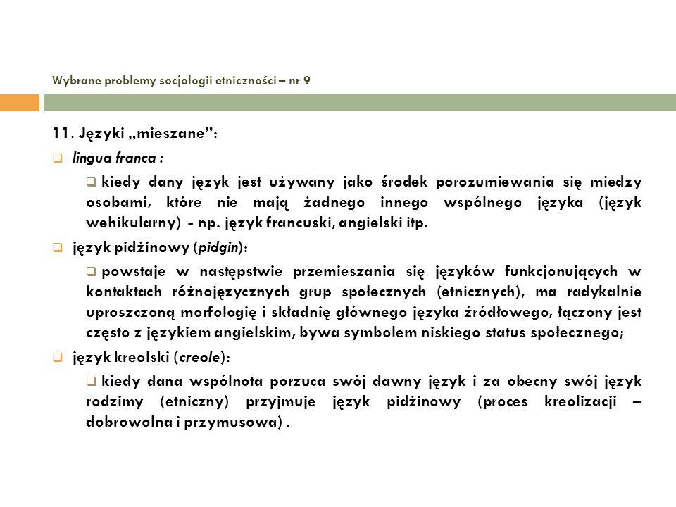 Wybrane problemy socjologii etniczności – nr 9 11. Języki mieszane: lingua franca : kiedy dany język jest używany jako środek porozumiewania się miedz