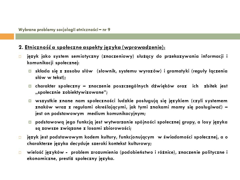 Wybrane problemy socjologii etniczności – nr 9 2. Etniczność a społeczne aspekty języka (wprowadzenie): język jako system semiotyczny (znaczeniowy) sł
