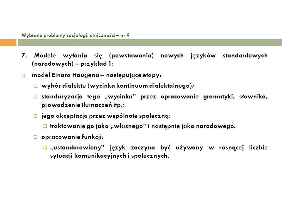 Wybrane problemy socjologii etniczności – nr 9 7. Modele wyłania się (powstawania) nowych języków standardowych (narodowych) - przykład 1: model Einar