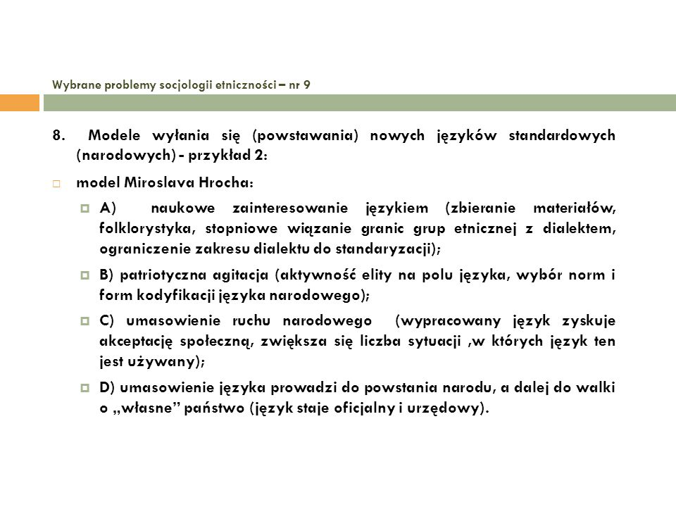 Wybrane problemy socjologii etniczności – nr 9 8. Modele wyłania się (powstawania) nowych języków standardowych (narodowych) - przykład 2: model Miros