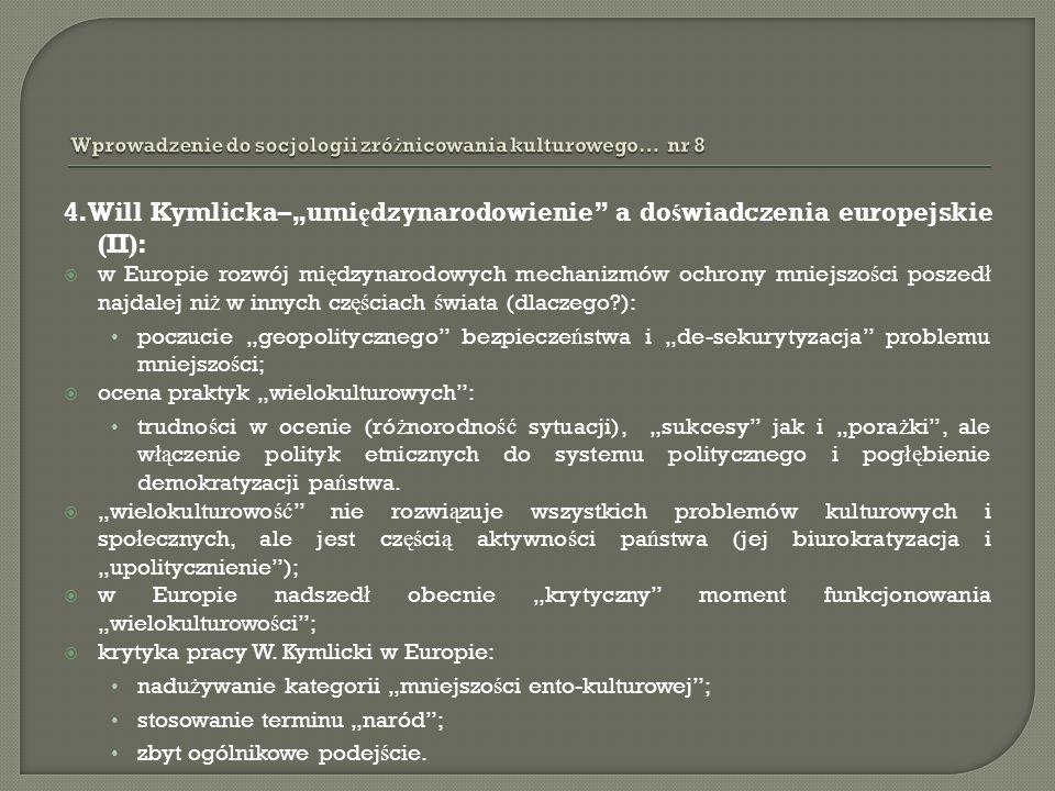 4.Will Kymlicka–umi ę dzynarodowienie a do ś wiadczenia europejskie (II): w Europie rozwój mi ę dzynarodowych mechanizmów ochrony mniejszo ś ci poszed