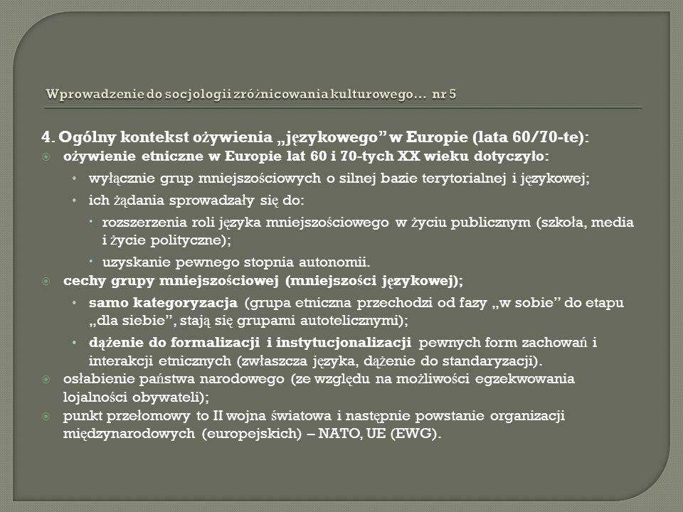 5.Cechy o ż ywienia etnicznego (j ę zykowego) wed ł ug Erika Allardta: czas - prze ł om lat 60.