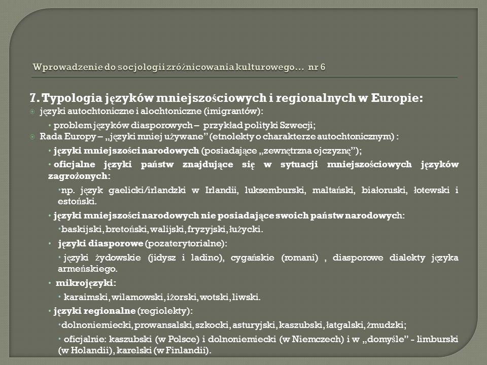 7. Typologia j ę zyków mniejszo ś ciowych i regionalnych w Europie: j ę zyki autochtoniczne i alochtoniczne (imigrantów): problem j ę zyków diasporowy