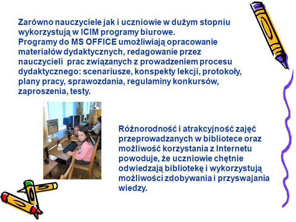 Zarówno nauczyciele jak i uczniowie w dużym stopniu wykorzystują w ICIM programy biurowe.