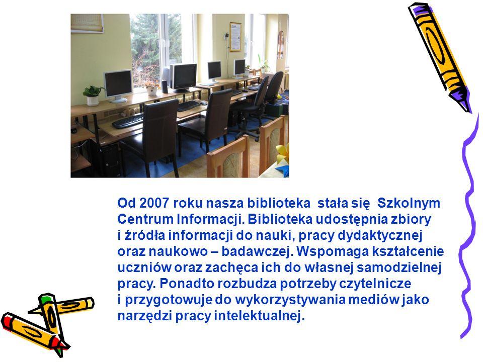 Od 2007 roku nasza biblioteka stała się Szkolnym Centrum Informacji.