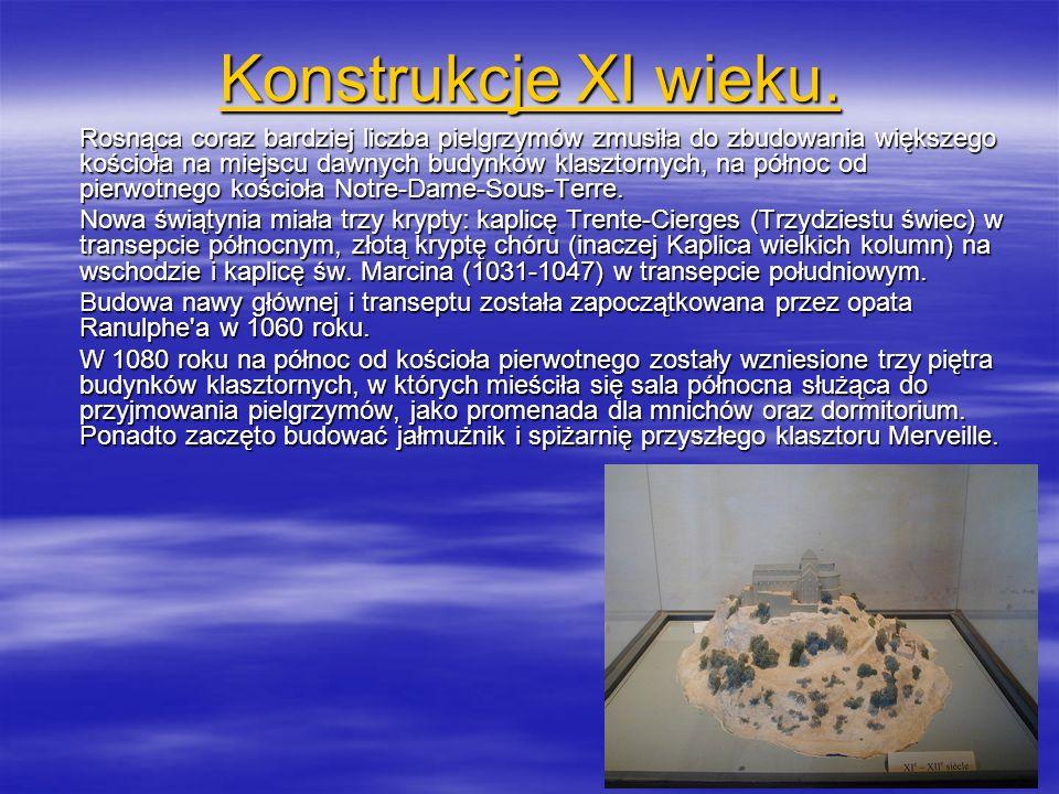 Konstrukcje XI wieku. Konstrukcje XI wieku. Rosnąca coraz bardziej liczba pielgrzymów zmusiła do zbudowania większego kościoła na miejscu dawnych budy