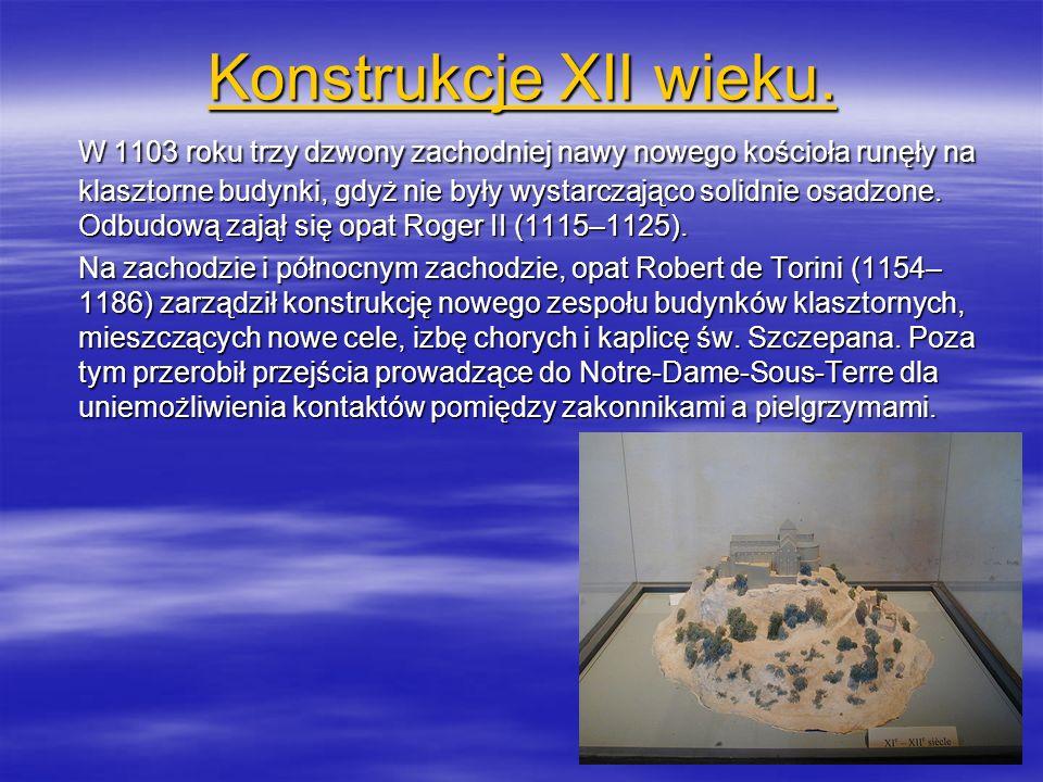 Konstrukcje XII wieku. Konstrukcje XII wieku. W 1103 roku trzy dzwony zachodniej nawy nowego kościoła runęły na klasztorne budynki, gdyż nie były wyst