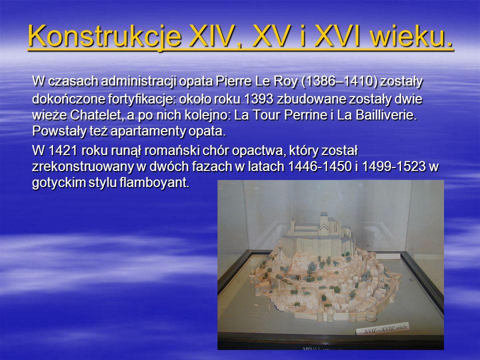 Konstrukcje XIV, XV i XVI wieku. Konstrukcje XIV, XV i XVI wieku. W czasach administracji opata Pierre Le Roy (1386–1410) zostały dokończone fortyfika