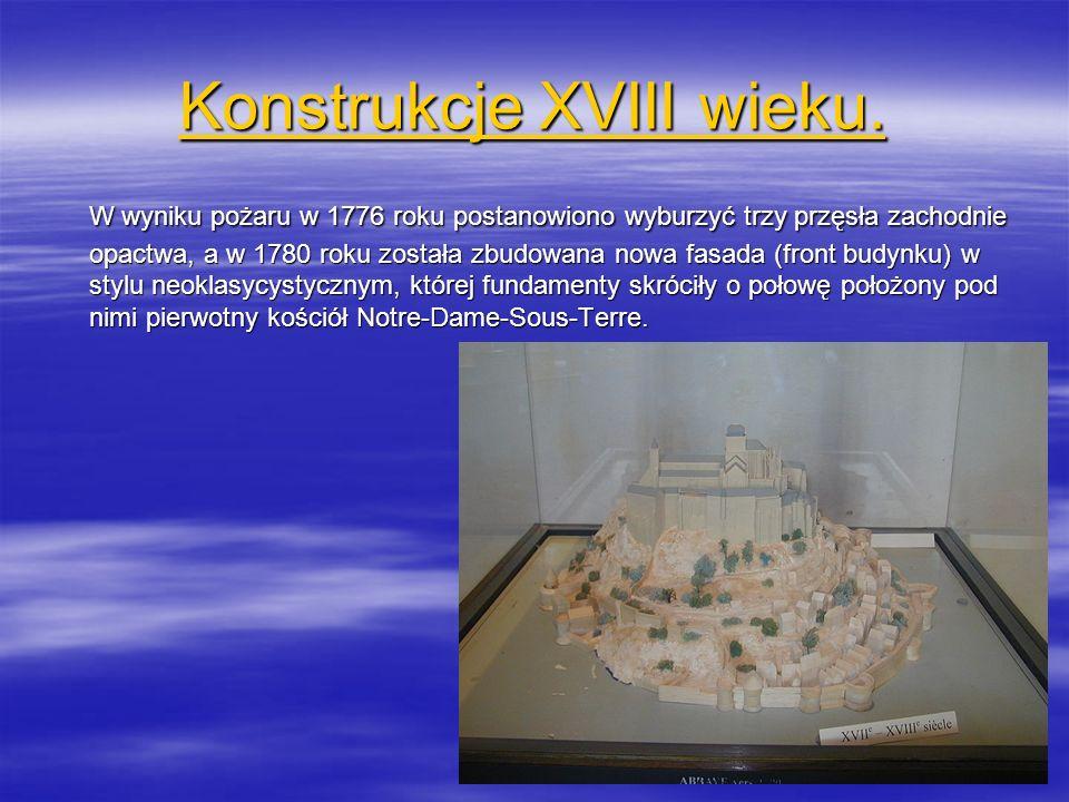 Konstrukcje XVIII wieku. Konstrukcje XVIII wieku. W wyniku pożaru w 1776 roku postanowiono wyburzyć trzy przęsła zachodnie opactwa, a w 1780 roku zost