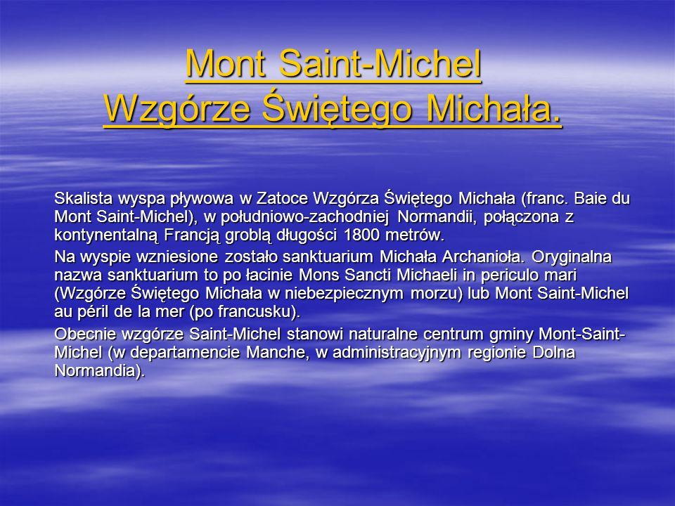 Mont Saint-Michel Wzgórze Świętego Michała. Mont Saint-Michel Wzgórze Świętego Michała. Skalista wyspa pływowa w Zatoce Wzgórza Świętego Michała (fran