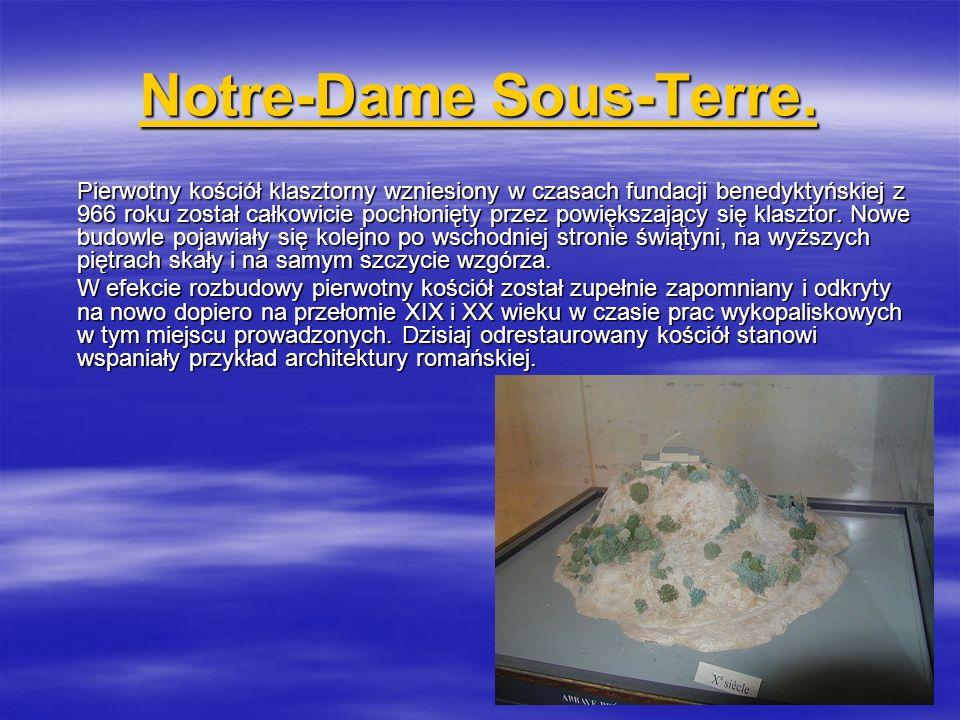 Notre-Dame Sous-Terre. Notre-Dame Sous-Terre. Pierwotny kościół klasztorny wzniesiony w czasach fundacji benedyktyńskiej z 966 roku został całkowicie