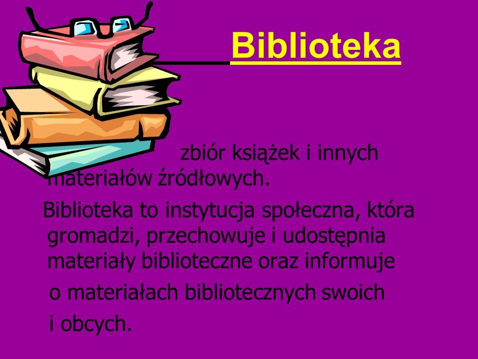 Biblioteka zbiór książek i innych materiałów źródłowych. Biblioteka to instytucja społeczna, która gromadzi, przechowuje i udostępnia materiały biblio