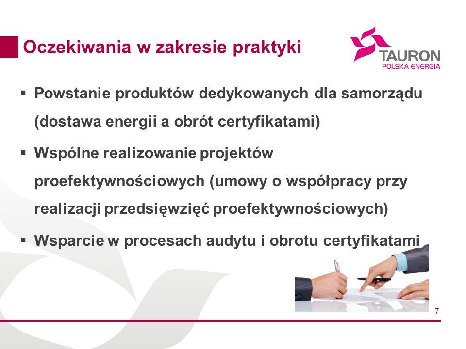 7 Oczekiwania w zakresie praktyki Powstanie produktów dedykowanych dla samorządu (dostawa energii a obrót certyfikatami) Wspólne realizowanie projektó