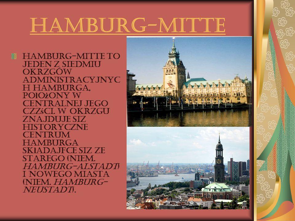 Hamburg-Mitte Hamburg-Mitte to jeden z siedmiu okręgów administracyjnyc h Hamburga, po ł o ż ony w centralnej jego czę ś ci. W okręgu znajduje się his
