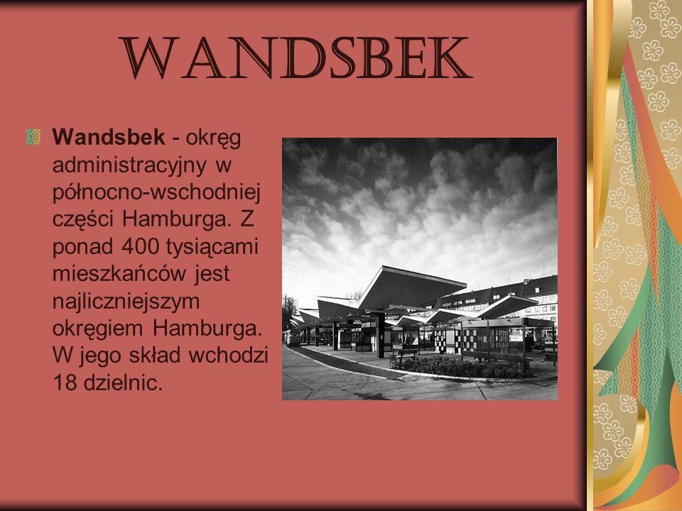 Wandsbek Wandsbek - okręg administracyjny w północno-wschodniej części Hamburga. Z ponad 400 tysiącami mieszkańców jest najliczniejszym okręgiem Hambu