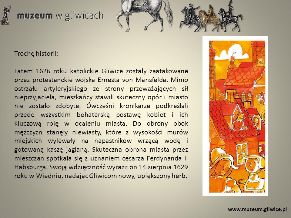 Trochę historii: Latem 1626 roku katolickie Gliwice zostały zaatakowane przez protestanckie wojska Ernesta von Mansfelda.