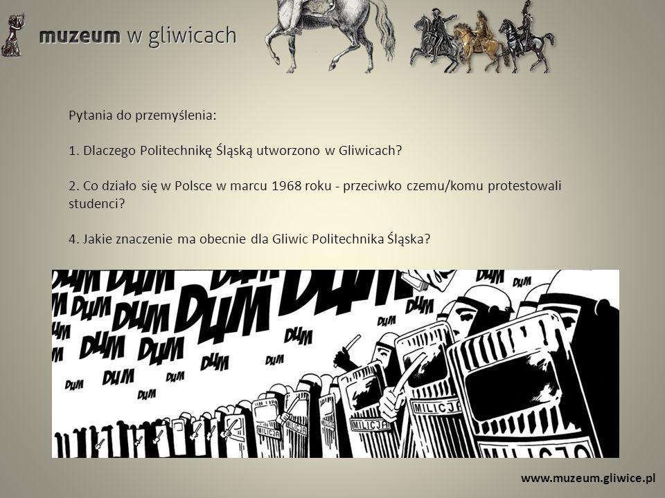 www.muzeum.gliwice.pl Pytania do przemyślenia: 1.