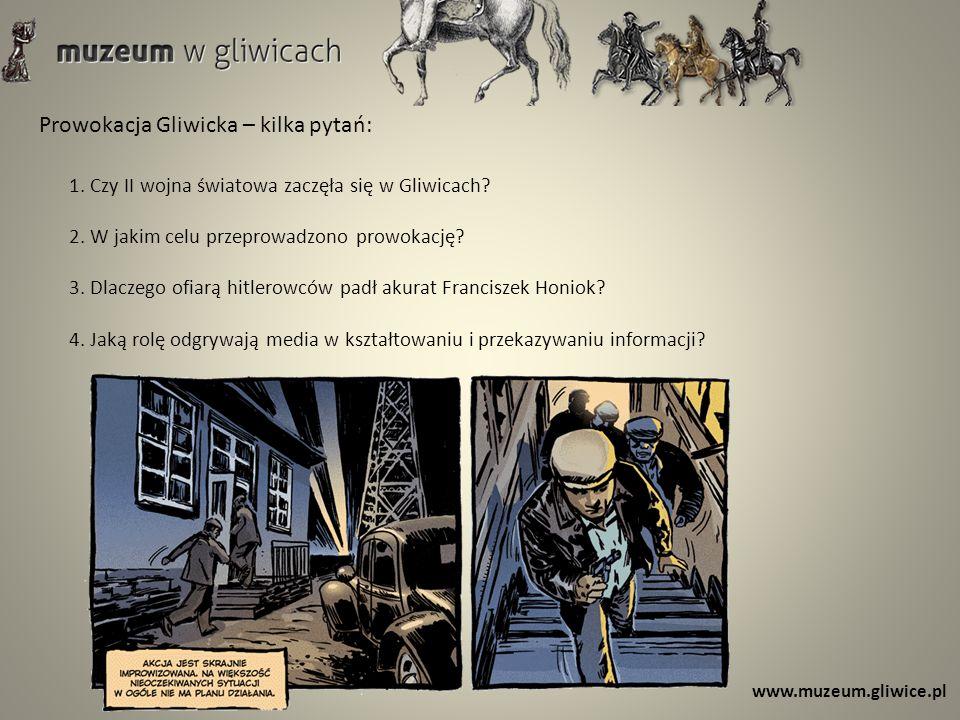 www.muzeum.gliwice.pl Prowokacja Gliwicka – kilka pytań: 1.