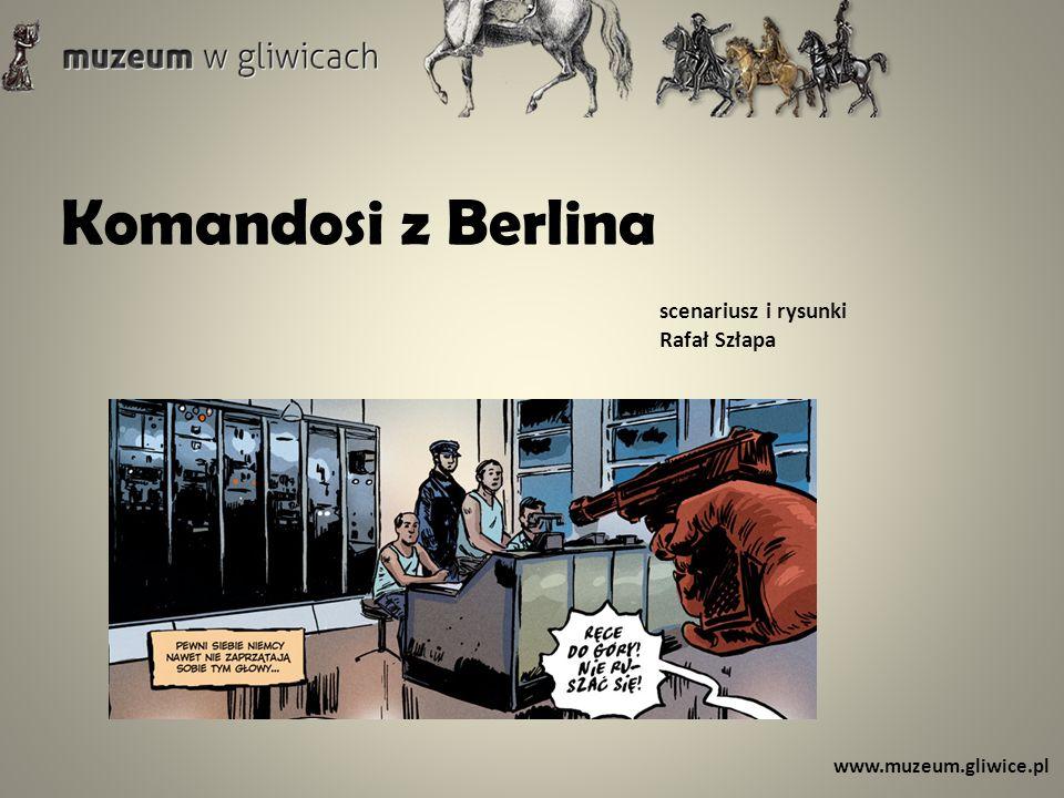 Komandosi z Berlina scenariusz i rysunki Rafał Szłapa