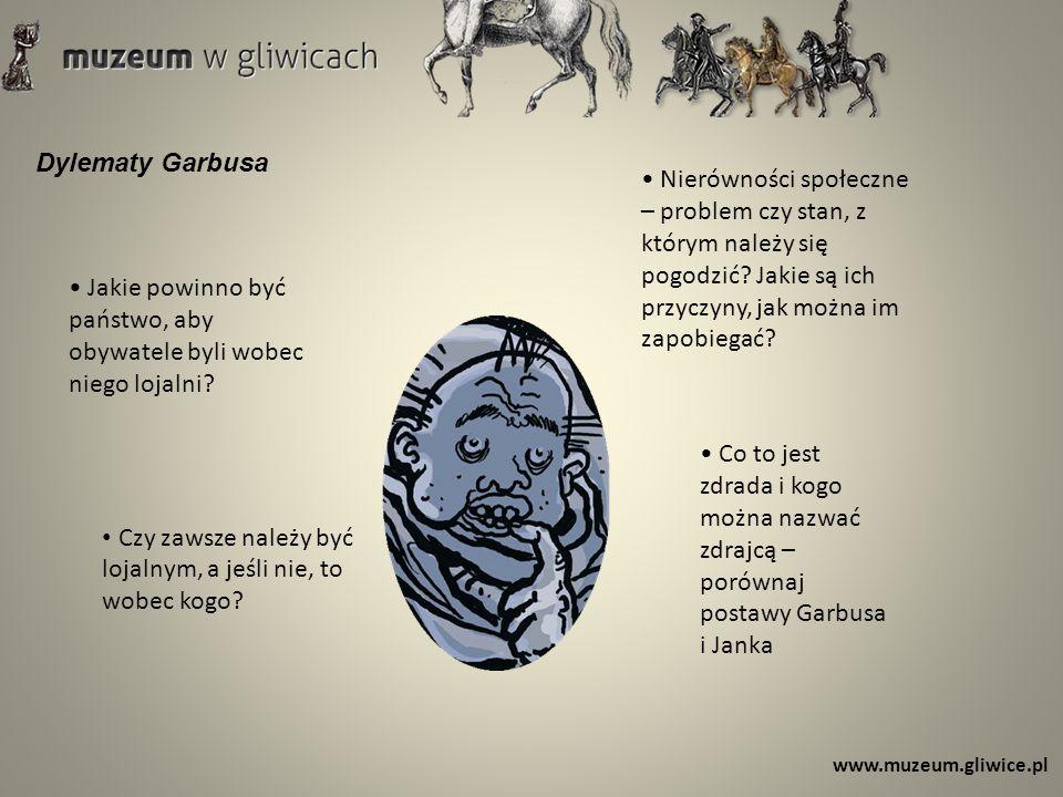 www.muzeum.gliwice.pl Dylematy Garbusa Jakie powinno być państwo, aby obywatele byli wobec niego lojalni? Czy zawsze należy być lojalnym, a jeśli nie,