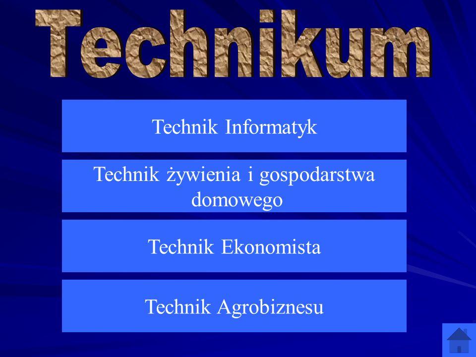 Technik Informatyk Technik Agrobiznesu Technik Ekonomista Technik żywienia i gospodarstwa domowego