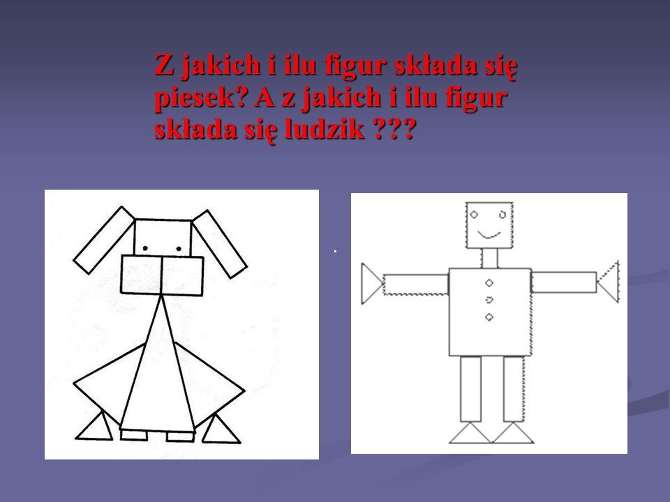 Z jakich i ilu figur składa się piesek? A z jakich i ilu figur składa się ludzik ???