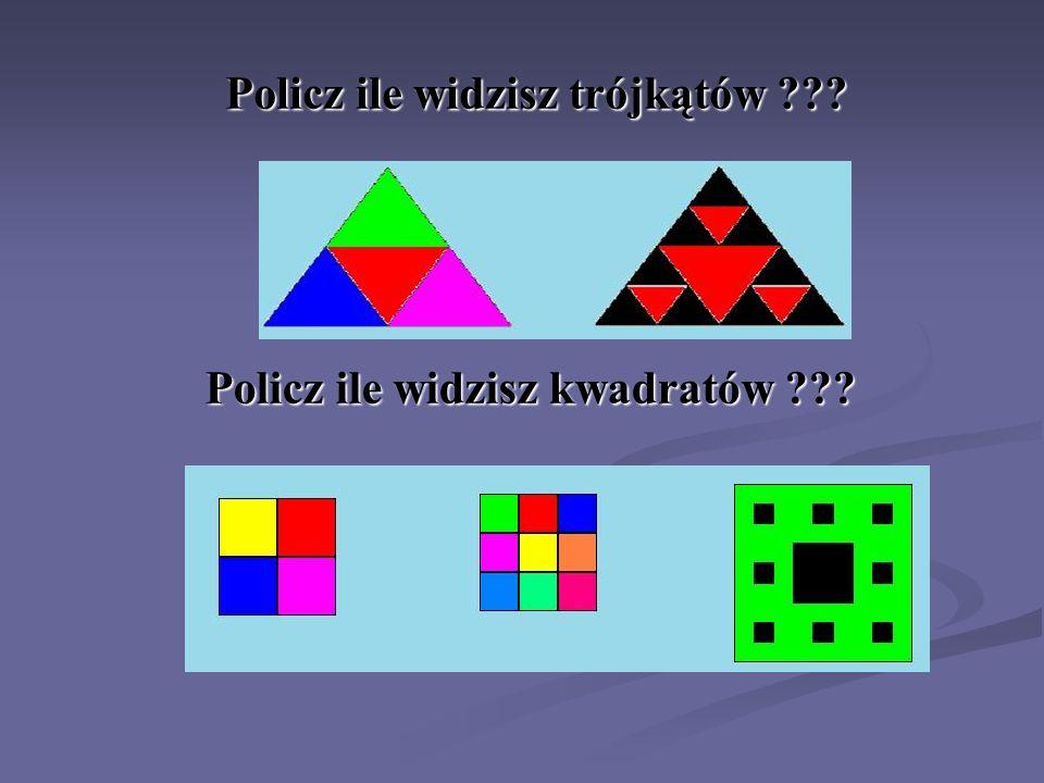 Policz ile widzisz kwadratów ??? Policz ile widzisz trójkątów ???
