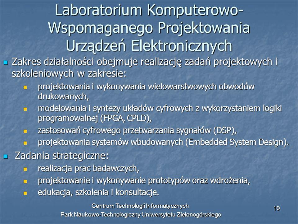 Centrum Technologii Informatycznych Park Naukowo-Technologiczny Uniwersytetu Zielonogórskiego 10 Laboratorium Komputerowo- Wspomaganego Projektowania