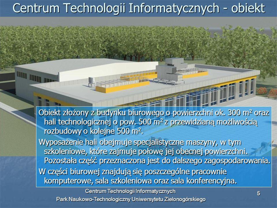 Centrum Technologii Informatycznych Park Naukowo-Technologiczny Uniwersytetu Zielonogórskiego 6 Struktura Centrum obejmuje cztery jednostki: Struktura Centrum obejmuje cztery jednostki: Laboratorium Projektowania i Eksploatacji Technologii Przemysłowych (kierownik: dr inż.