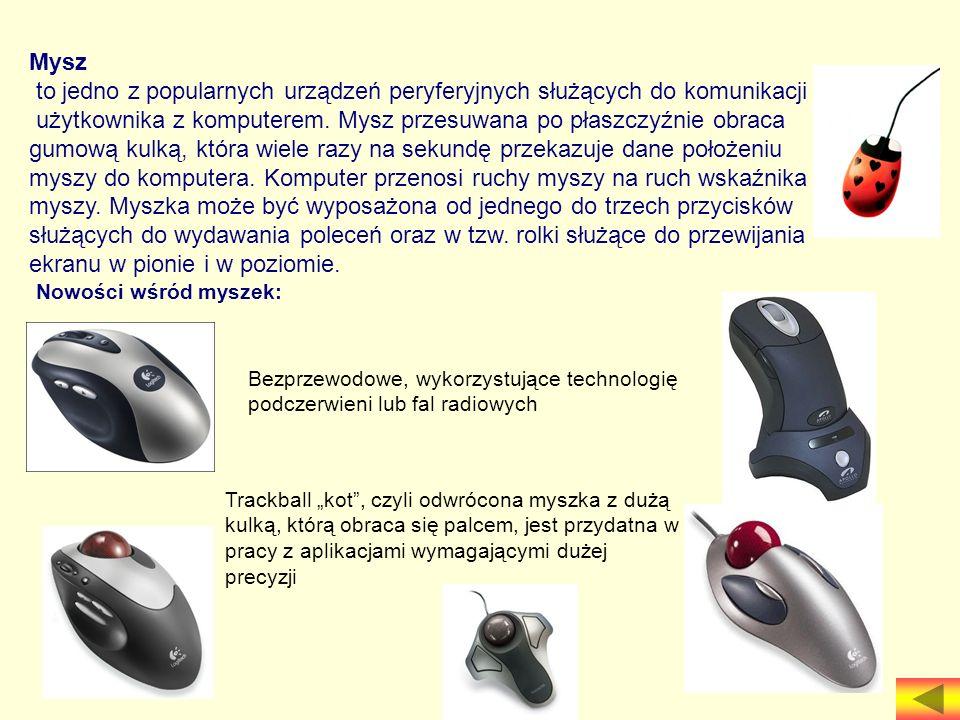 Mysz to jedno z popularnych urządzeń peryferyjnych służących do komunikacji użytkownika z komputerem. Mysz przesuwana po płaszczyźnie obraca gumową ku