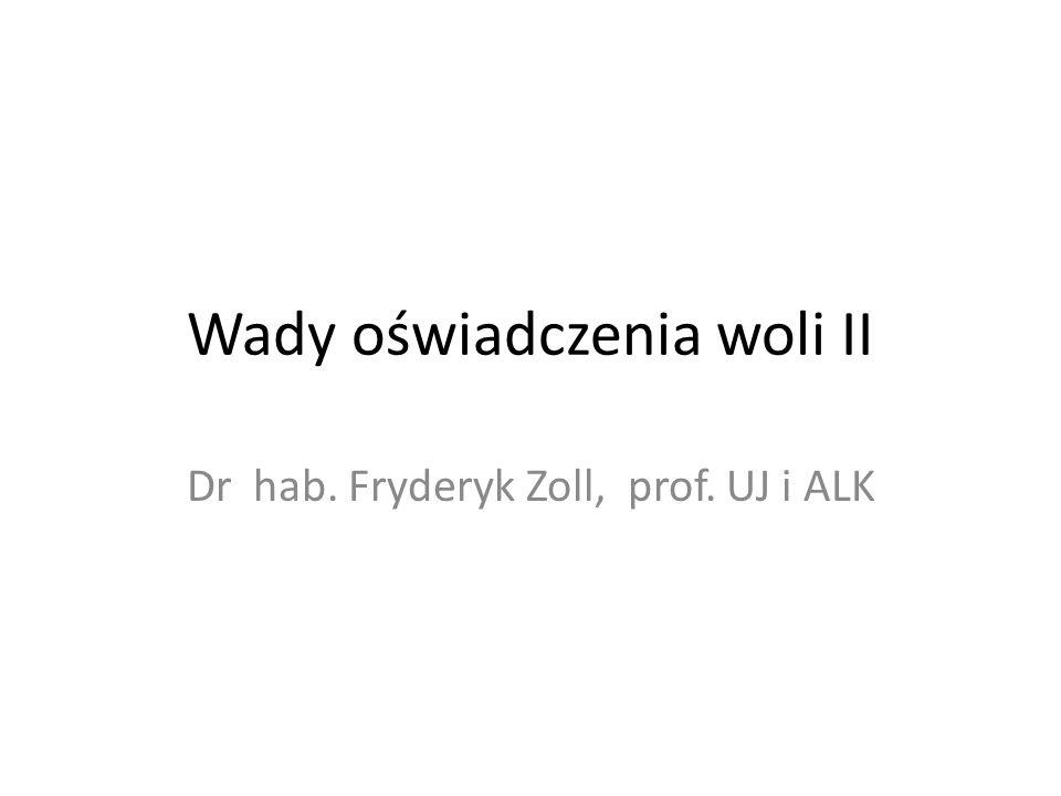 Wady oświadczenia woli II Dr hab. Fryderyk Zoll, prof. UJ i ALK