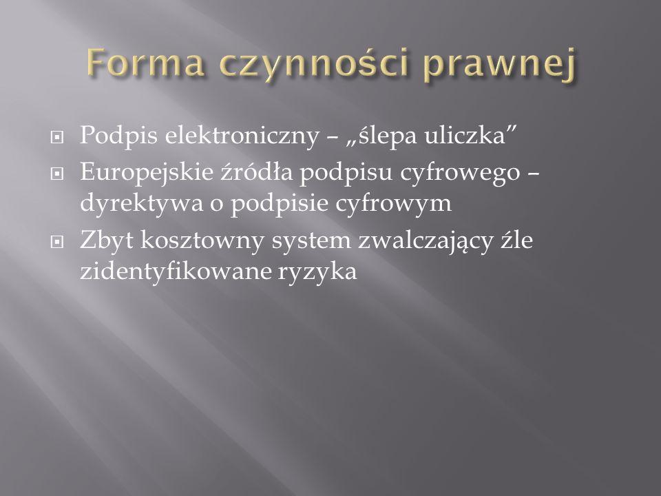 Formy kwalifikowane – inne formy szczególne Forma aktu notarialnego Forma z urzędowym poświadczeniem podpisu Forma z urzędowym poświadczeniem daty (data pewna)