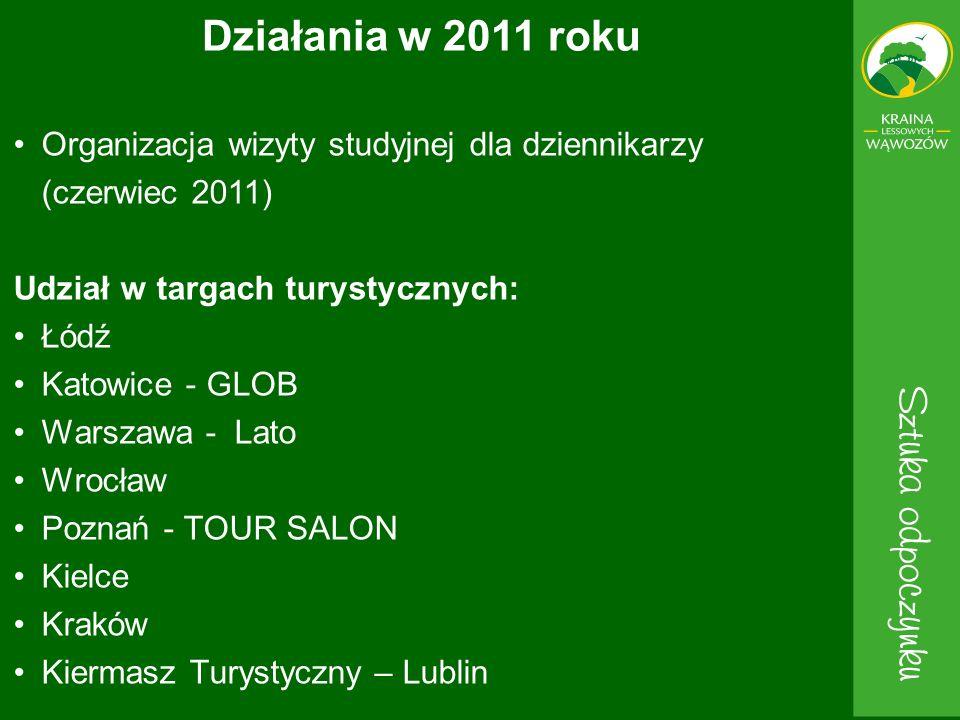 Organizacja wizyty studyjnej dla dziennikarzy (czerwiec 2011) Udział w targach turystycznych: Łódź Katowice - GLOB Warszawa - Lato Wrocław Poznań - TO