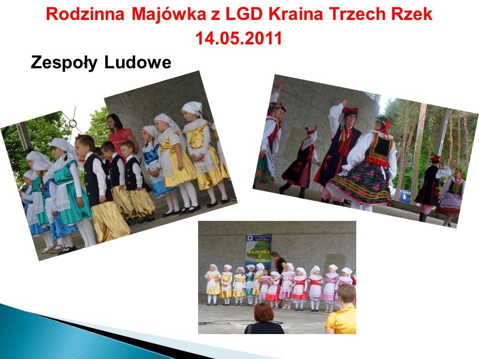 Rodzinna Majówka z LGD Kraina Trzech Rzek 14.05.2011 Zespoły Ludowe