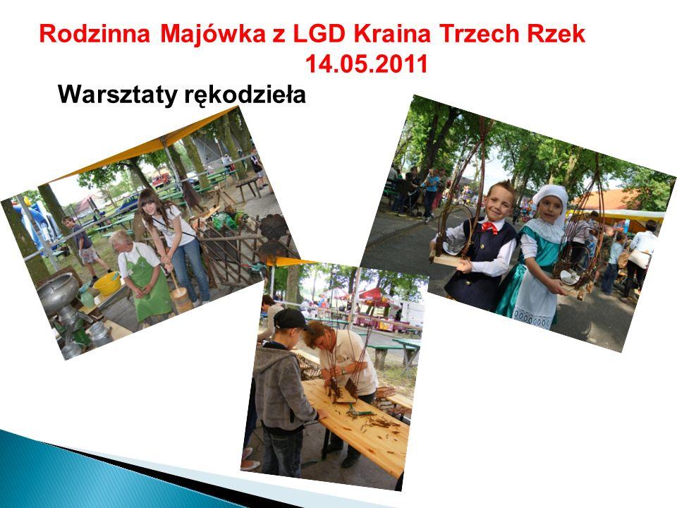 Rodzinna Majówka z LGD Kraina Trzech Rzek 14.05.2011 Warsztaty rękodzieła