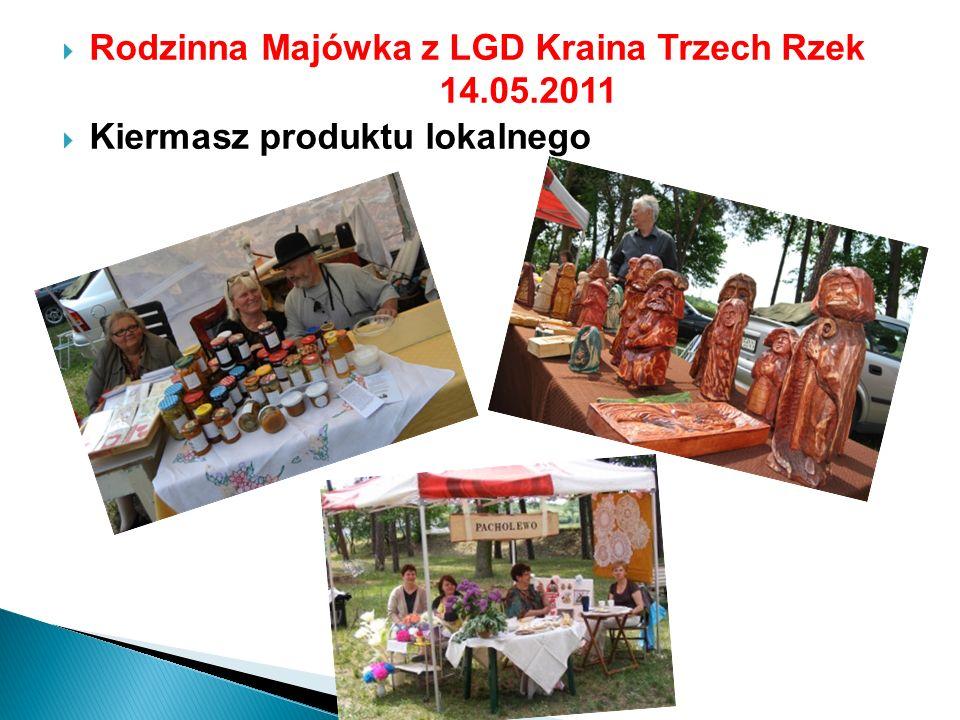 Rodzinna Majówka z LGD Kraina Trzech Rzek 14.05.2011 Kiermasz produktu lokalnego