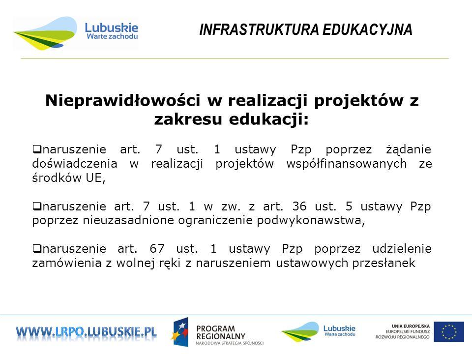INFRASTRUKTURA EDUKACYJNA Nieprawidłowości w realizacji projektów z zakresu edukacji: naruszenie art.
