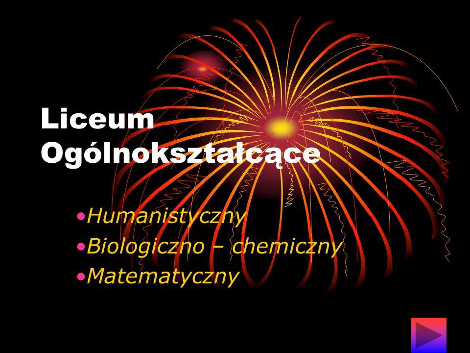 Liceum Ogólnokształcące Humanistyczny Biologiczno – chemiczny Matematyczny