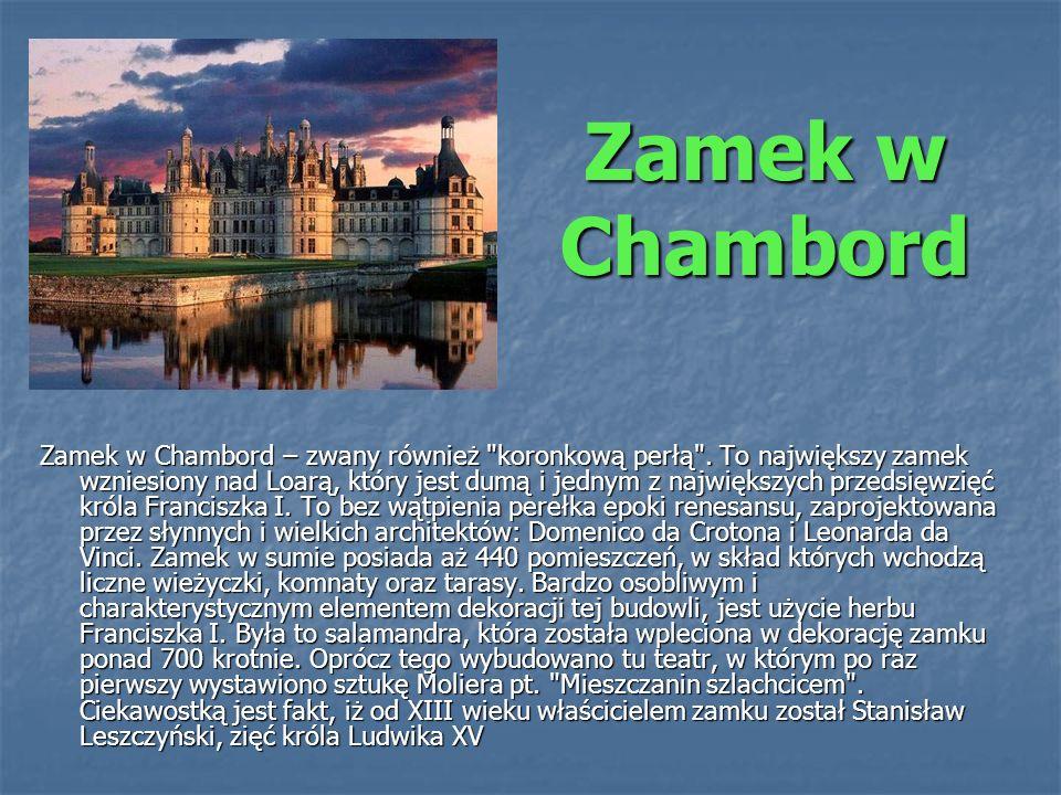 Zamek w Chambord Zamek w Chambord – zwany również